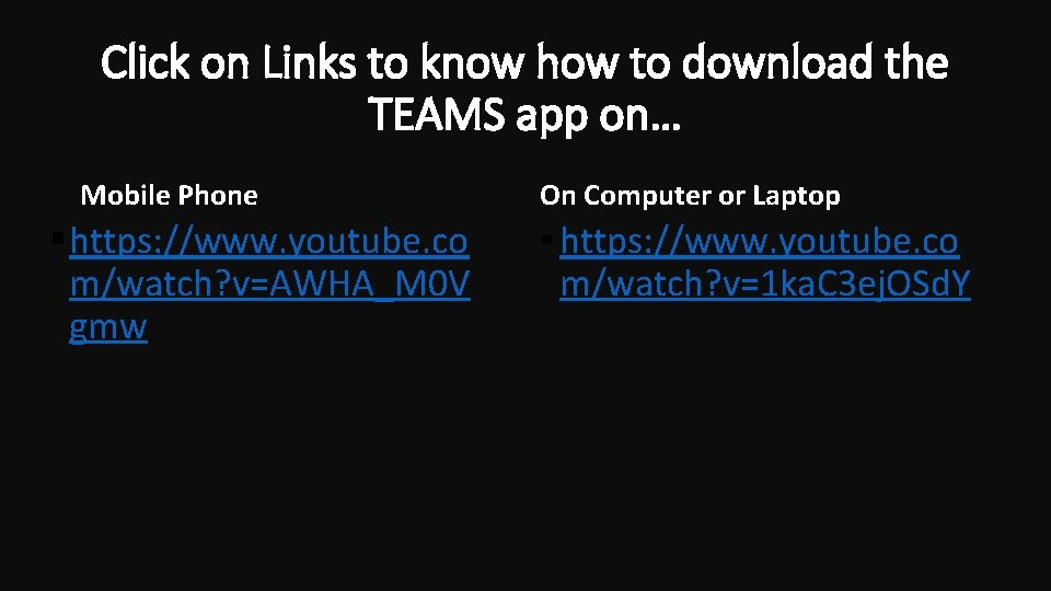Click on Links to know how to download the TEAMS app on… Mobile Phone