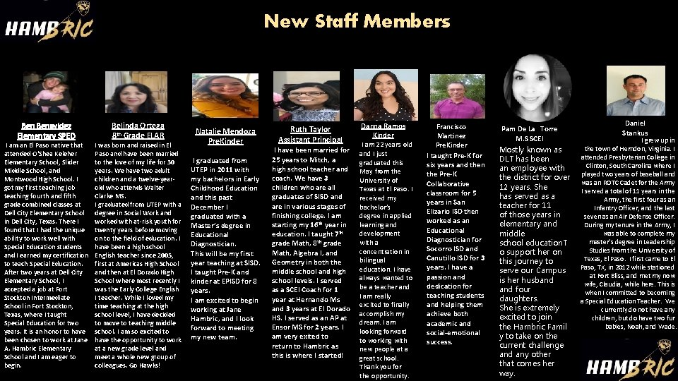 New Staff Members Benavidez Elementary SPED I am an El Paso native that attended