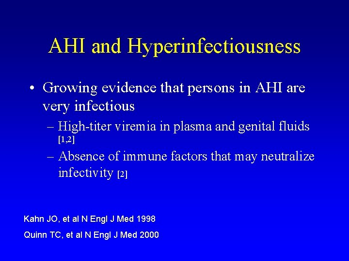 AHI and Hyperinfectiousness • Growing evidence that persons in AHI are very infectious –