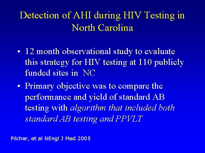 Detection of AHI during HIV Testing in North Carolina • 12 month observational study