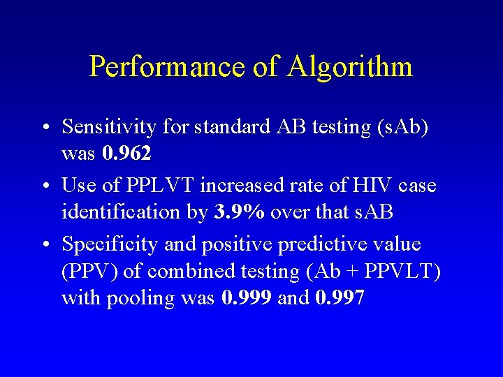Performance of Algorithm • Sensitivity for standard AB testing (s. Ab) was 0. 962