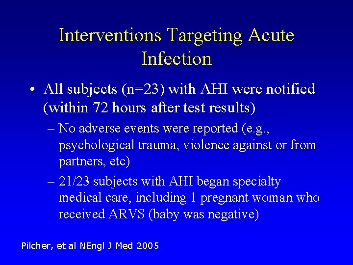 Interventions Targeting Acute Infection • All subjects (n=23) with AHI were notified (within 72
