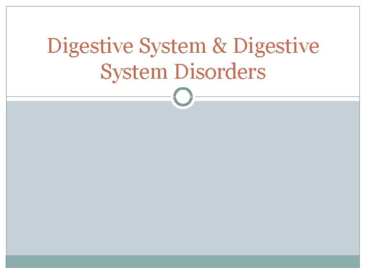 Digestive System & Digestive System Disorders