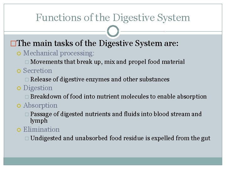 Functions of the Digestive System �The main tasks of the Digestive System are: Mechanical