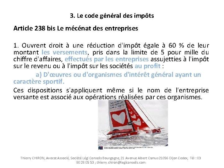 3. Le code général des impôts Article 238 bis Le mécénat des entreprises 1.