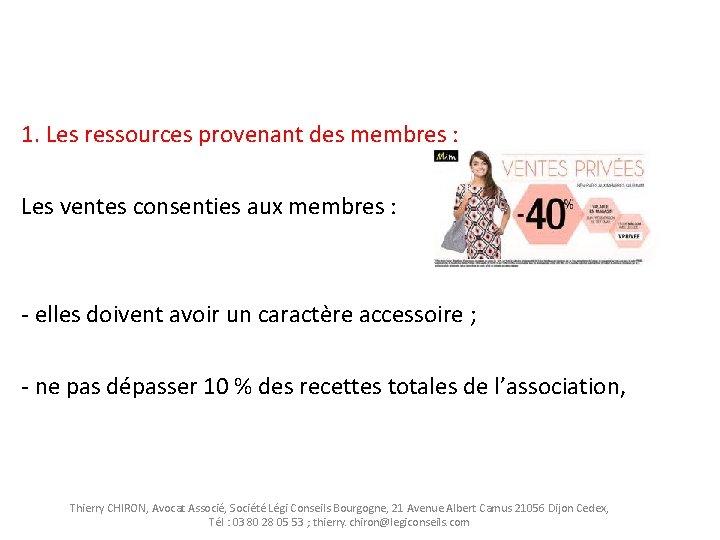 1. Les ressources provenant des membres : Les ventes consenties aux membres :