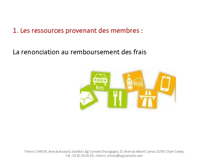 1. Les ressources provenant des membres : La renonciation au remboursement des frais Thierry