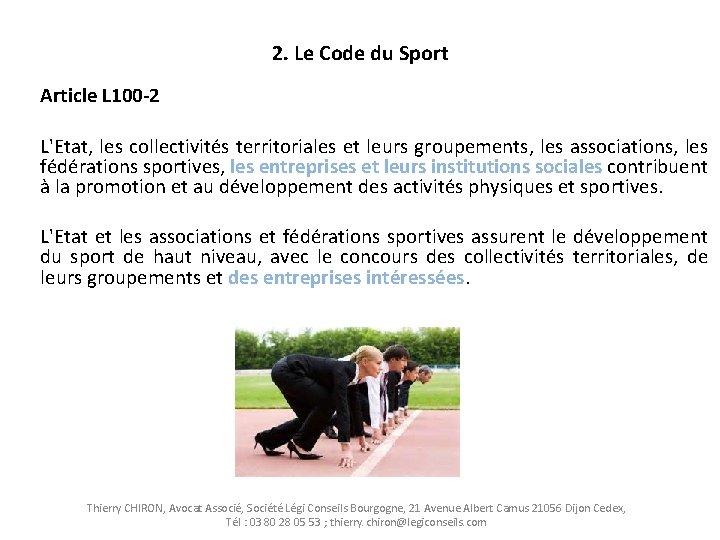 2. Le Code du Sport Article L 100 -2 L'Etat, les collectivités territoriales et