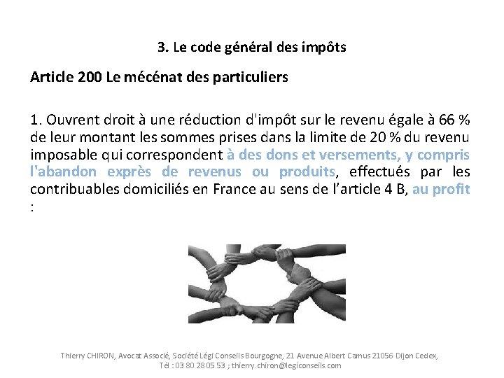 3. Le code général des impôts Article 200 Le mécénat des particuliers 1. Ouvrent