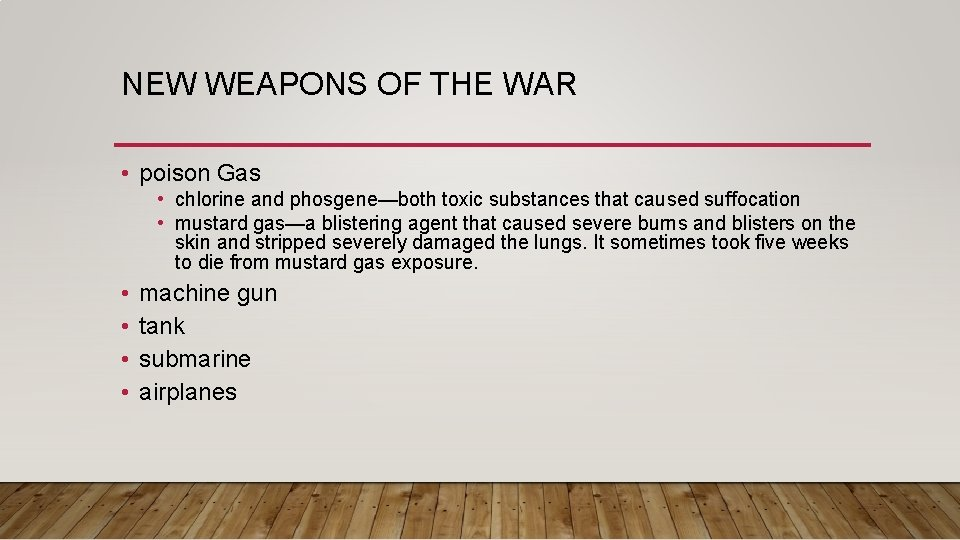 NEW WEAPONS OF THE WAR • poison Gas • chlorine and phosgene—both toxic substances
