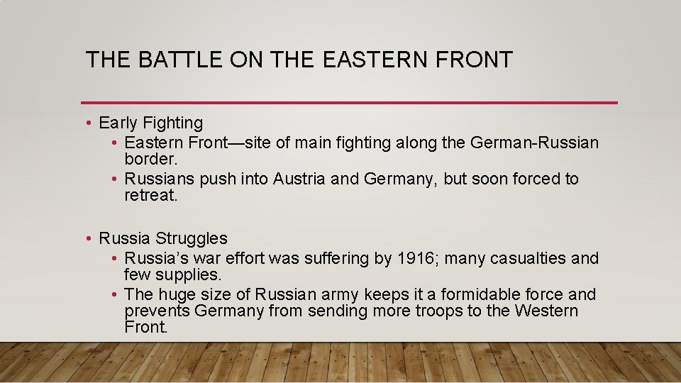 THE BATTLE ON THE EASTERN FRONT • Early Fighting • Eastern Front—site of main
