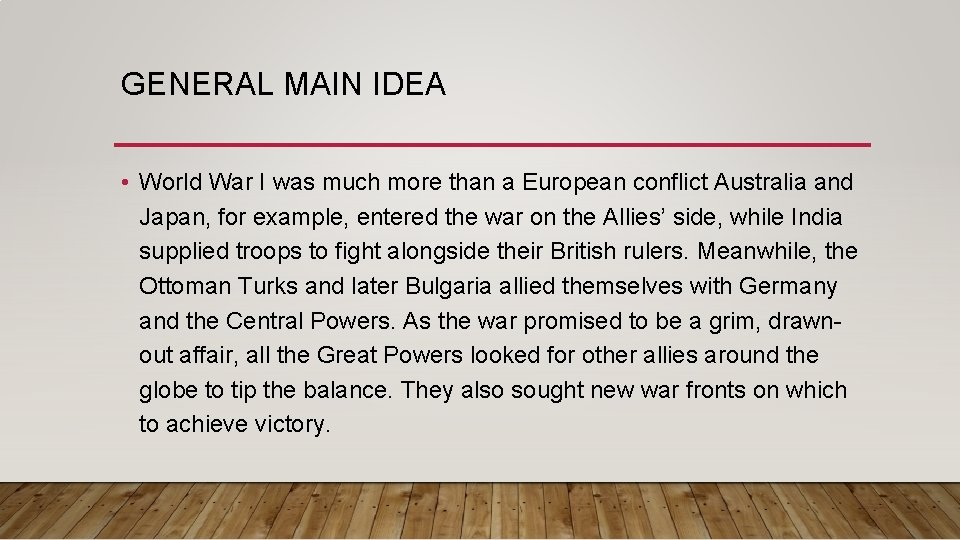 GENERAL MAIN IDEA • World War I was much more than a European conflict