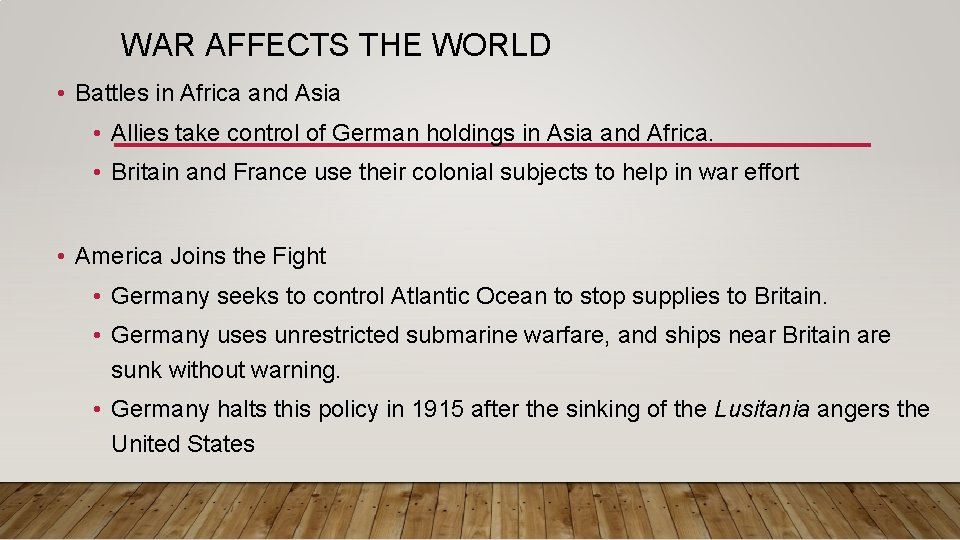 WAR AFFECTS THE WORLD • Battles in Africa and Asia • Allies take control