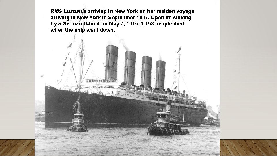 RMS Lusitania arriving in New York on her maiden voyage arriving in New York