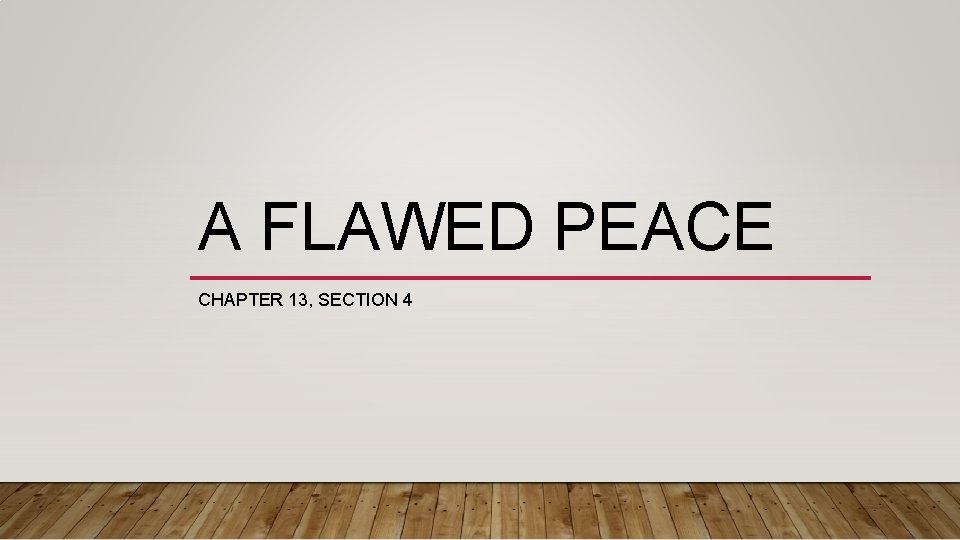 A FLAWED PEACE CHAPTER 13, SECTION 4