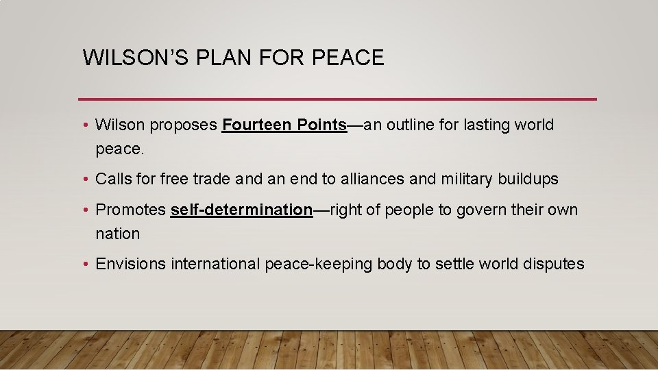 WILSON'S PLAN FOR PEACE • Wilson proposes Fourteen Points—an outline for lasting world peace.