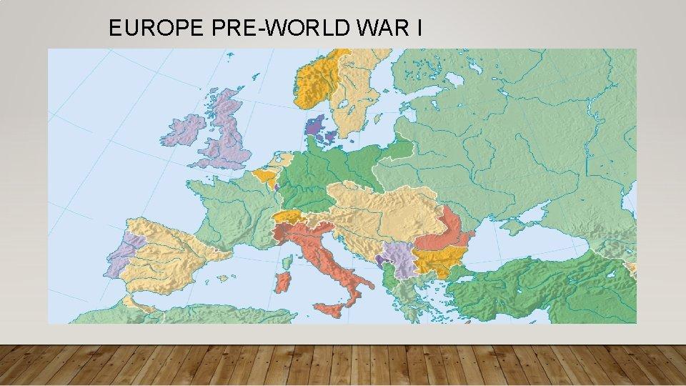 EUROPE PRE-WORLD WAR I