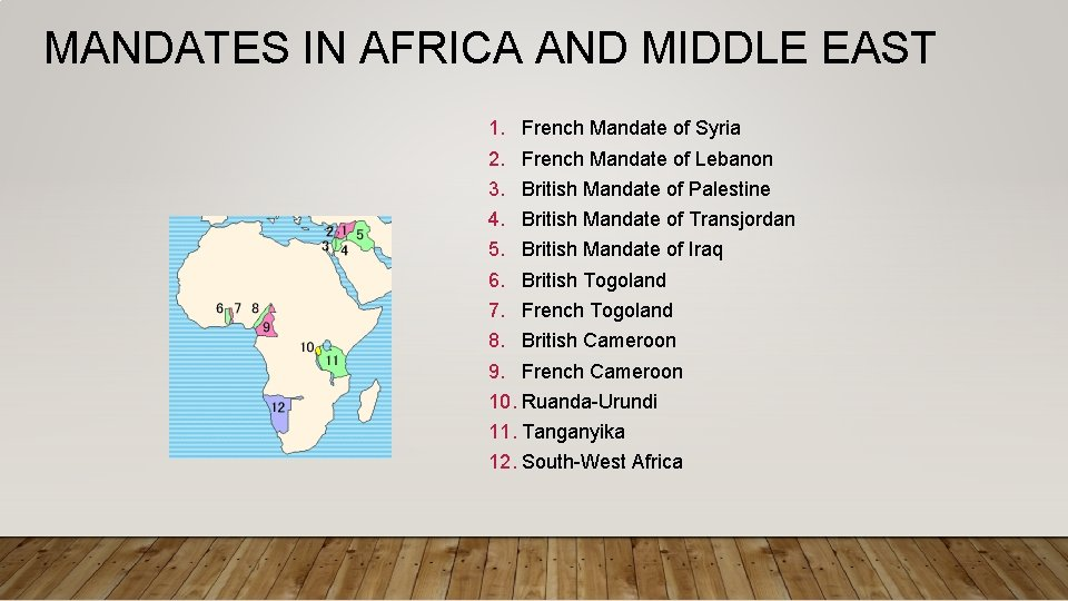MANDATES IN AFRICA AND MIDDLE EAST 1. French Mandate of Syria 2. French Mandate