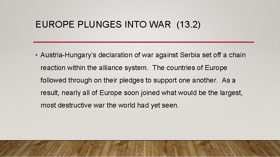 EUROPE PLUNGES INTO WAR (13. 2) • Austria-Hungary's declaration of war against Serbia set