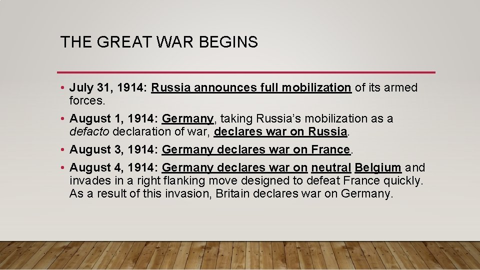 THE GREAT WAR BEGINS • July 31, 1914: Russia announces full mobilization of its