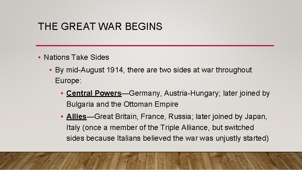 THE GREAT WAR BEGINS • Nations Take Sides • By mid-August 1914, there are