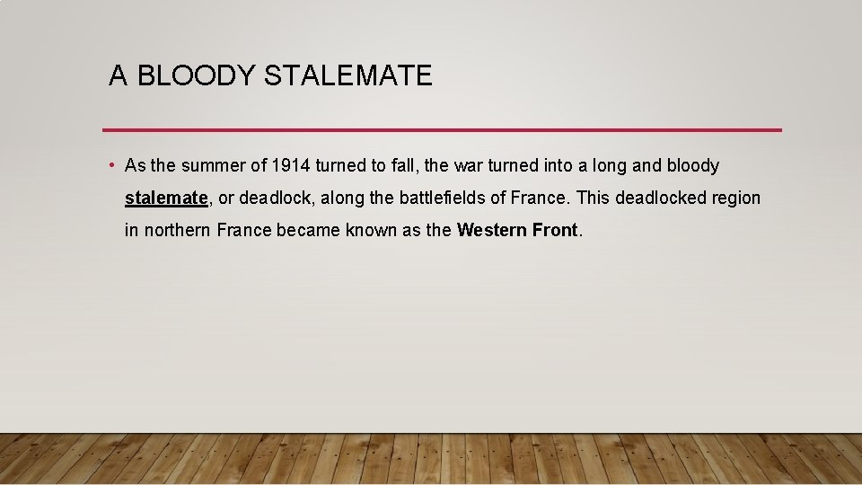 A BLOODY STALEMATE • As the summer of 1914 turned to fall, the war