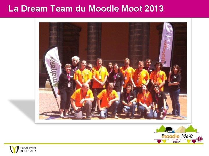 La Dream Team du Moodle Moot 2013