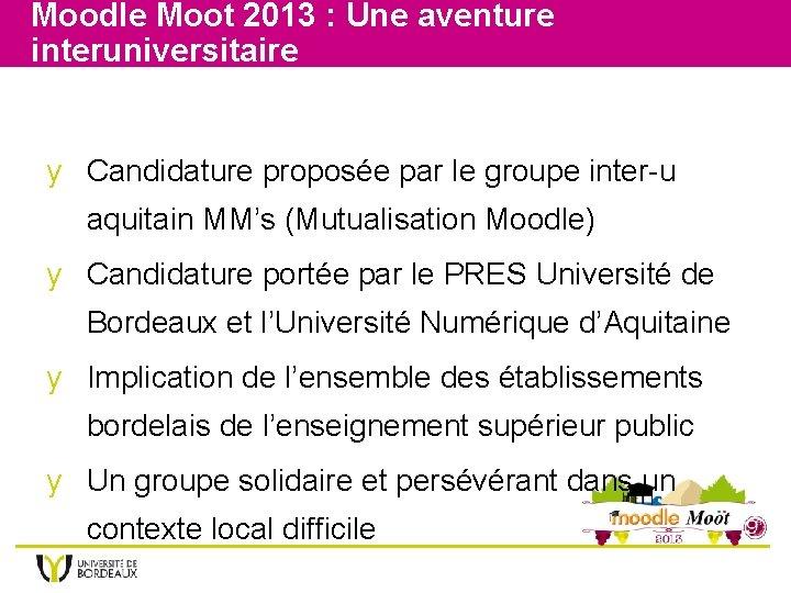 Moodle Moot 2013 : Une aventure interuniversitaire y Candidature proposée par le groupe inter-u