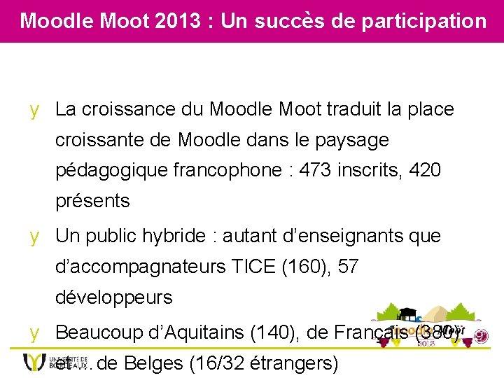 Moodle Moot 2013 : Un succès de participation y La croissance du Moodle Moot