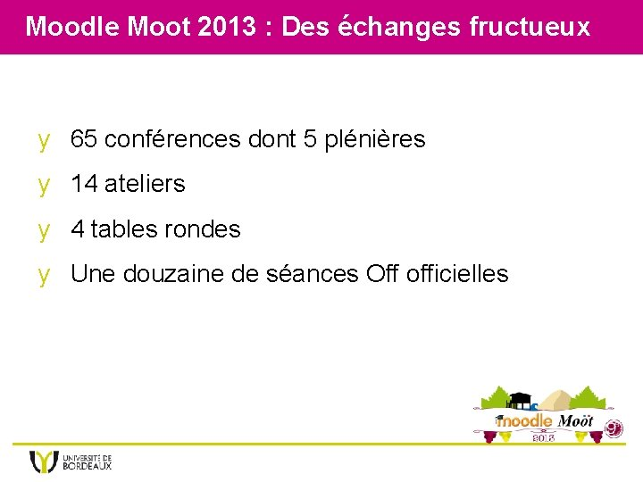 Moodle Moot 2013 : Des échanges fructueux y 65 conférences dont 5 plénières y