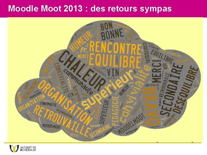 Moodle Moot 2013 : des retours sympas