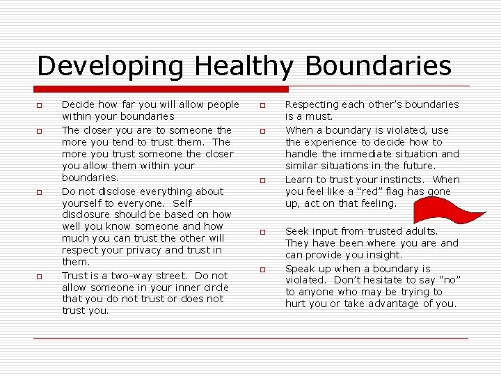 Developing Healthy Boundaries o o Decide how far you will allow people within your