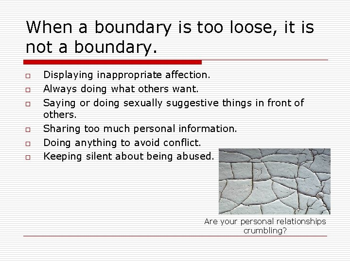 When a boundary is too loose, it is not a boundary. o o o