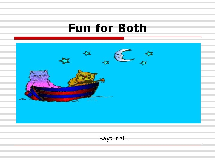 Fun for Both Says it all.