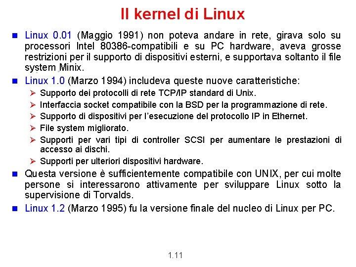 Il kernel di Linux n Linux 0. 01 (Maggio 1991) non poteva andare in