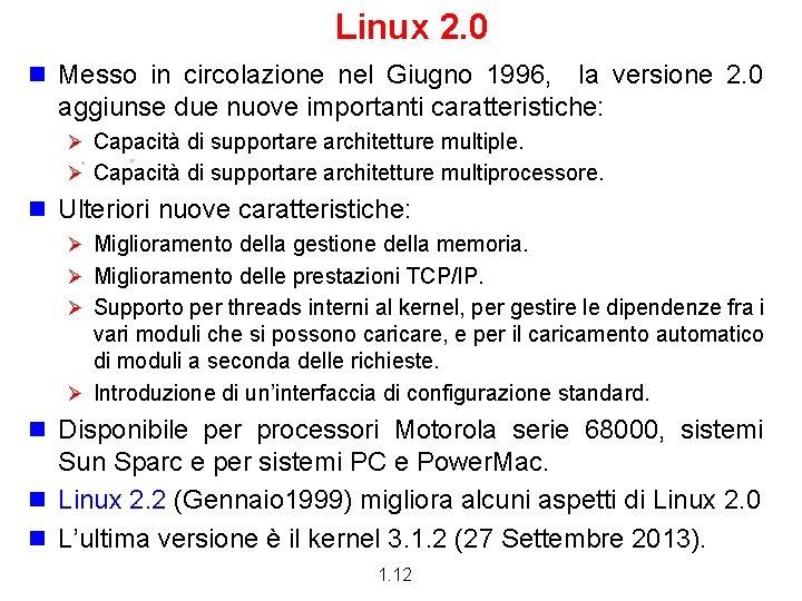 Linux 2. 0 n Messo in circolazione nel Giugno 1996, la versione 2. 0