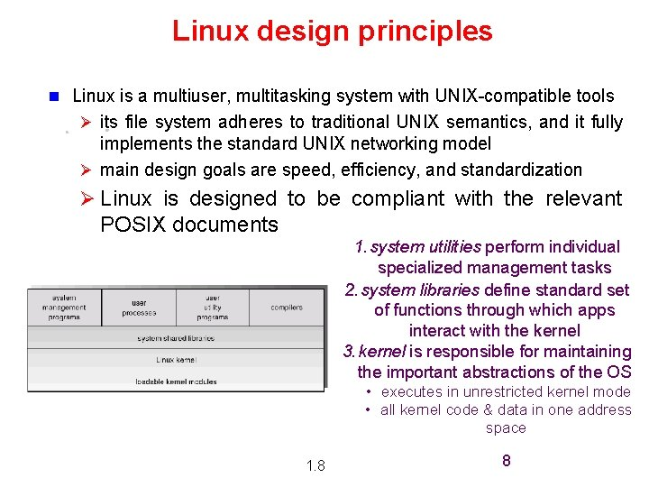 Linux design principles n Linux is a multiuser, multitasking system with UNIX-compatible tools Ø