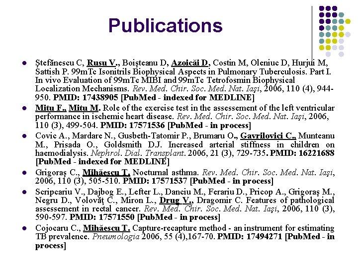 Publications l l l Ştefănescu C, Rusu V. , Boişteanu D, Azoicăi D, Costin