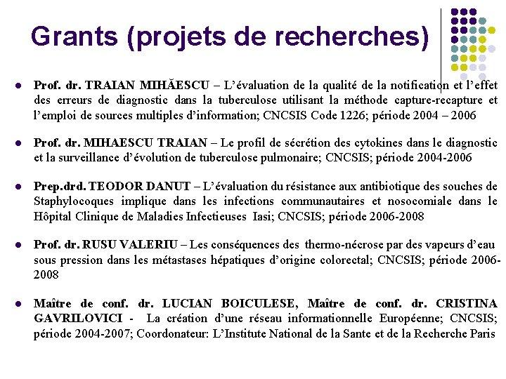 Grants (projets de recherches) l Prof. dr. TRAIAN MIHĂESCU – L'évaluation de la qualité