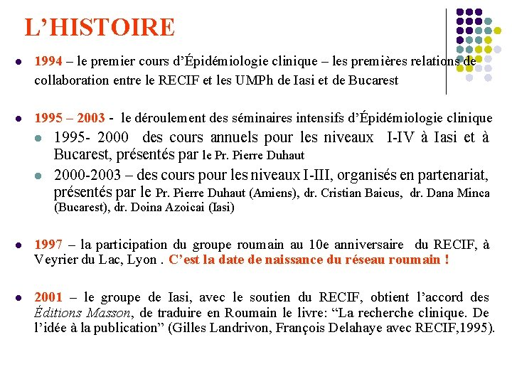 L'HISTOIRE l 1994 – le premier cours d'Épidémiologie clinique – les premières relations de