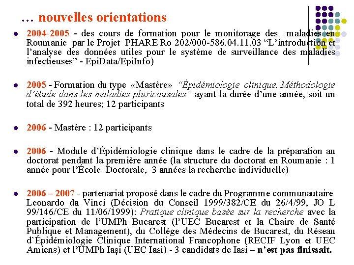 … nouvelles orientations l 2004 -2005 - des cours de formation pour le monitorage
