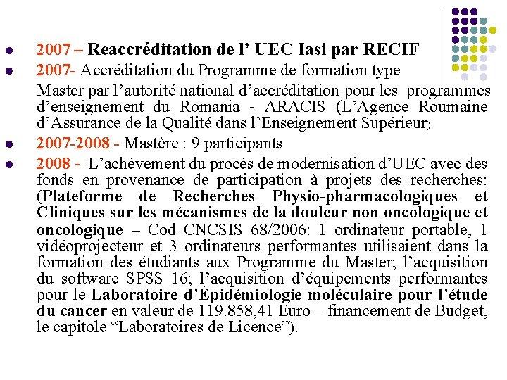 l l 2007 – Reaccréditation de l' UEC Iasi par RECIF 2007 - Accréditation