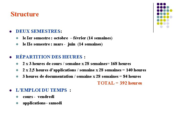 Structure l DEUX SEMESTRES: l le Ier semestre : octobre – février (14 semaines)