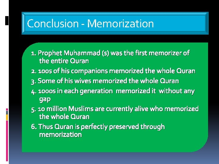 Conclusion - Memorization 1. Prophet Muhammad (s) was the first memorizer of the entire