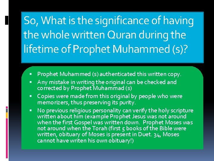 So, What is the significance of having the whole written Quran during the lifetime