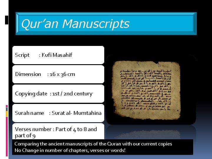 Qur'an Manuscripts Script : Kufi Masahif Dimension : 16 x 36 cm Copying date