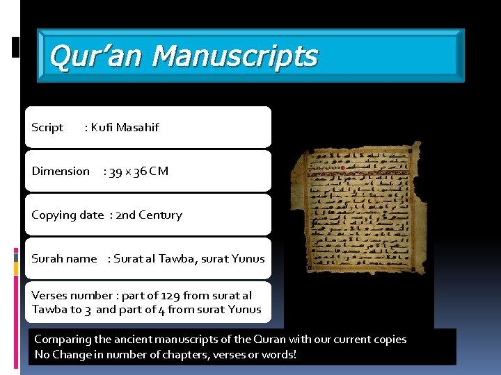 Qur'an Manuscripts Script : Kufi Masahif Dimension : 39 x 36 CM Copying date