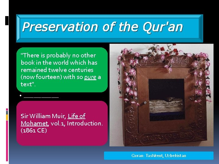 """Preservation of the Qur'an """"There is probably no other book in the world which"""