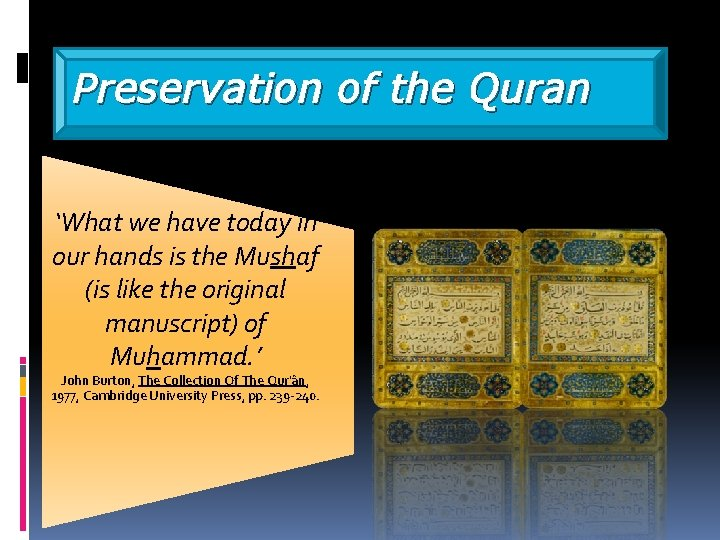 Preservation of the Quran 'What we have today in our hands is the Mushaf