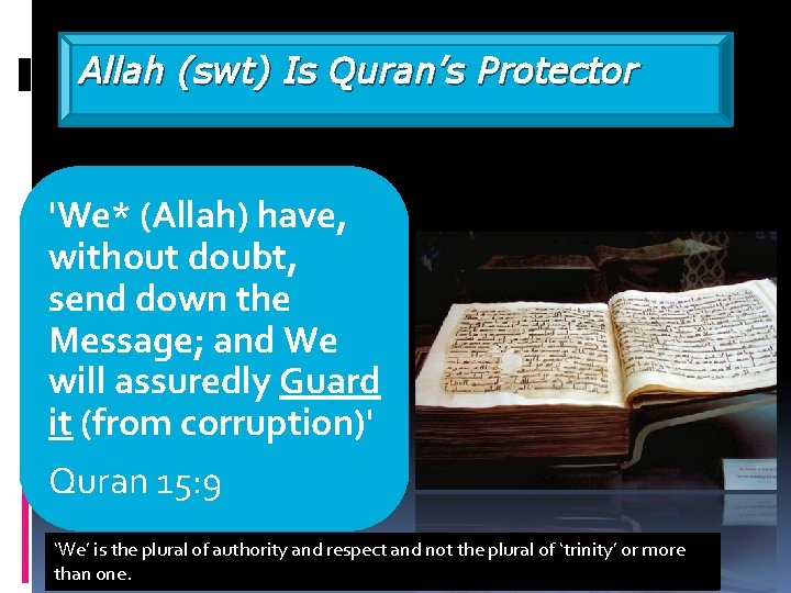 Allah (swt) Is Quran's Protector 'We* (Allah) have, without doubt, send down the Message;